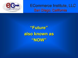 ECommerce Institute, LLC San Diego, California