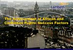 The Achievement of African and Caribbean Pupils: Success Factors