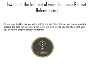 How to get the best out of your Huachuma Retreat  lighthouseretreats