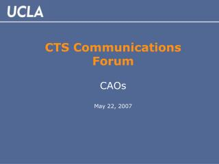 CTS Communications Forum CAOs May 22, 2007