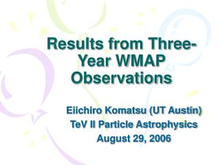 Results from Three-Year WMAP Observations