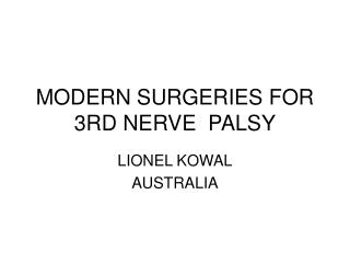 MODERN SURGERIES FOR 3RD NERVE  PALSY