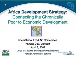 Africa Development Strategy: Connecting the Chronically Poor to Economic Development International Food Aid Conference