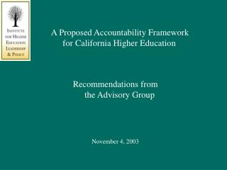 A Proposed Accountability Framework  for California Higher Education