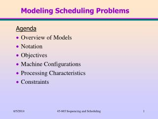 Modeling Scheduling Problems