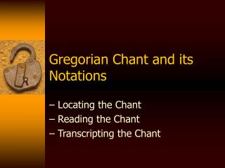 Gregorian Chant and its Notations