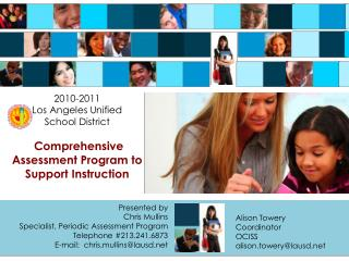 2010-2011 Los Angeles Unified  School District   Comprehensive Assessment Program to Support Instruction