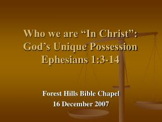 Who we are  In Christ : God s Unique Possession Ephesians 1:3-14