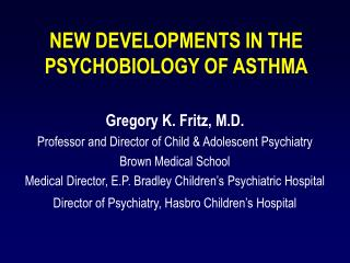 NEW DEVELOPMENTS IN THE PSYCHOBIOLOGY OF ASTHMA