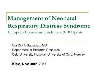 Management of Neonatal Respiratory Distress Syndrome  European Consensus Guidelines 2010 Update