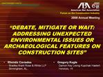 DEBATE, MITIGATE OR WAIT:  ADDRESSING UNEXPECTED ENVIRONMENTAL ISSUES OR ARCHAEOLOGICAL FEATURES ON CONSTRUCTION SITES