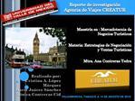 Maestr a en : Mercadotecnia de Negocios Tur sticos  Materia: Estrategias de Negociaci n y Ventas Tur sticas   Mtra. Ana