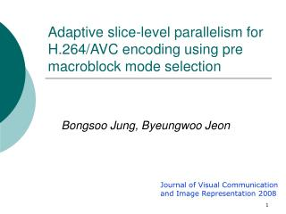 Adaptive slice-level parallelism for H.264/AVC encoding using pre macroblock mode selection