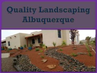 Quality Landscaping Albuquerque