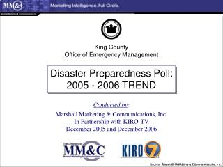 Conducted by : Marshall Marketing & Communications, Inc. In Partnership with KIRO-TV December 2005 and December 2006