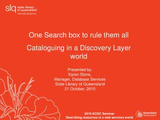 One Search box to rule them all  Cataloguing in a Discovery Layer world