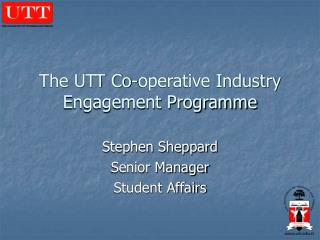 The UTT Co-operative Industry Engagement Programme