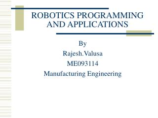 ROBOTICS PROGRAMMING AND APPLICATIONS