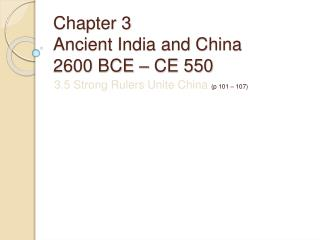 Chapter 3 Ancient India and China 2600 BCE   CE 550