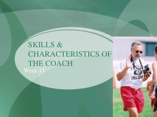 SKILLS & CHARACTERISTICS OF THE COACH