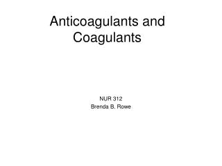 Anticoagulants and Coagulants