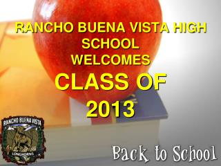 RANCHO BUENA VISTA HIGH SCHOOL  WELCOMES