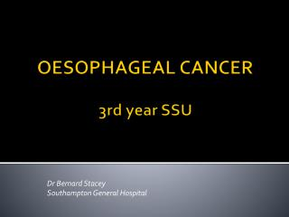 OESOPHAGEAL CANCER 3rd year SSU
