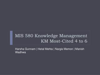 MIS 580 Knowledge Management  KM Most-Cited 4 to 6