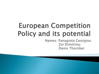 European Competition Policy and its potential