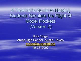 A Teacher's Guide to Helping Students Simulate the Flight of Model Rockets (Version 2)