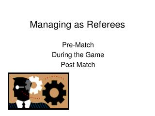 Managing as Referees