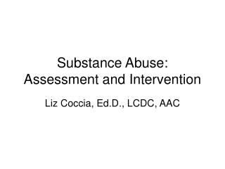 Substance Abuse: Assessment and Intervention