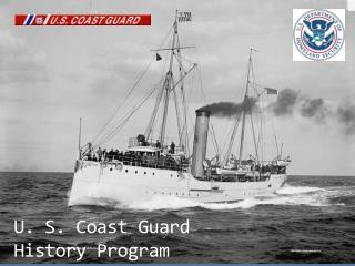 U. S. Coast Guard  History Program