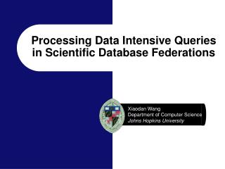 Processing Data Intensive Queries  in Scientific Database Federations
