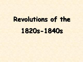 Revolutions of the  1820s-1840s