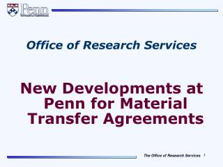 Office of Research Services   New Developments at Penn for Material Transfer Agreements