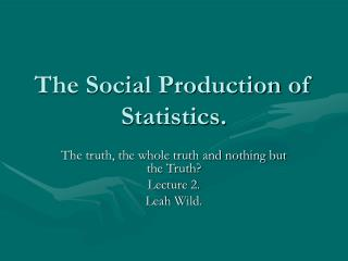The Social Production of Statistics.