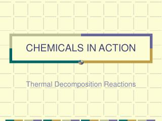 CHEMICALS IN ACTION