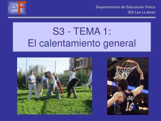 S3 - TEMA 1: El calentamiento general