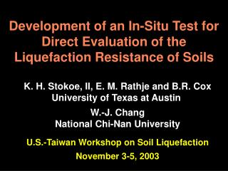 Development of an In-Situ Test for Direct Evaluation of the Liquefaction Resistance of Soils
