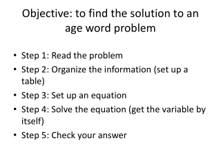 Objective: to find the solution to an age word problem