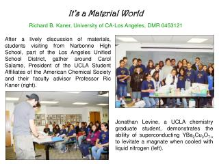 It's a Material World Richard B. Kaner, University of CA-Los Angeles, DMR 0453121