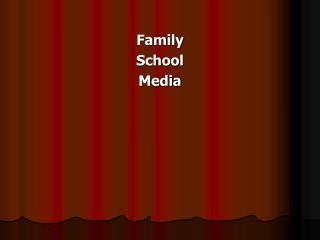 Family  School  Media