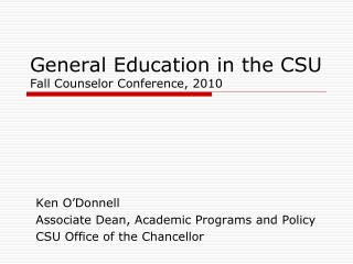 General Education in the CSU Fall Counselor Conference, 2010