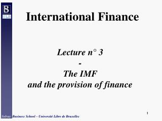 Lecture n° 3 - The IMF and the provision of finance