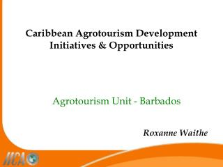 Caribbean Agrotourism Development Initiatives & Opportunities