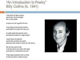 """An Introduction to Poetry"" Billy Collins (b. 1941)"