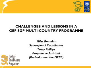 CHALLENGES AND LESSONS IN A  GEF SGP MULTI-COUNTRY PROGRAMME