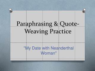 Paraphrasing  & Quote-Weaving Practice