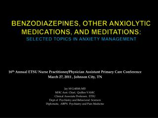 Benzodiazepines, Other  Anxiolytic  Medications, and Meditations:   Selected Topics in Anxiety Management